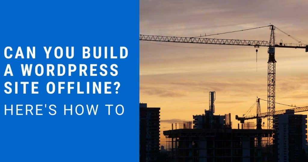 can you build a wordpress site offline featured image