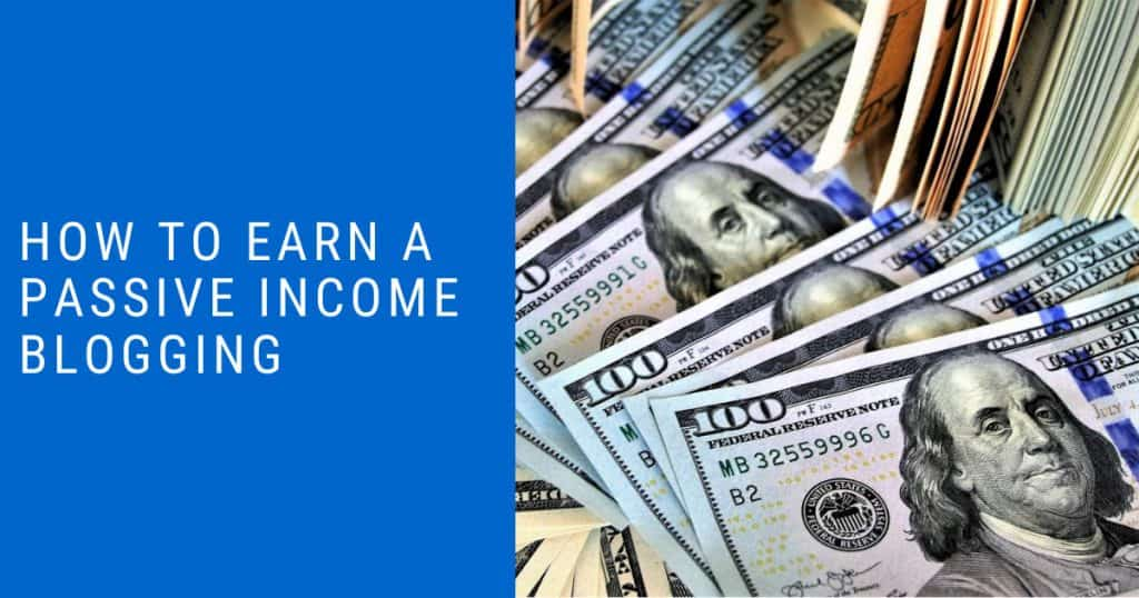 How To Earn A Passive Income Blogging Featured